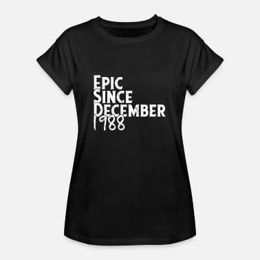 Epic Since EPIC SINCE DECEMBER 1988 - Birthday Logo - Women's Oversize T-Shirt