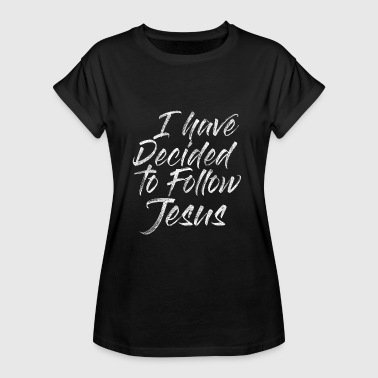 Have I have decided to follow Jesus shirt gift - Women's Oversize T-Shirt