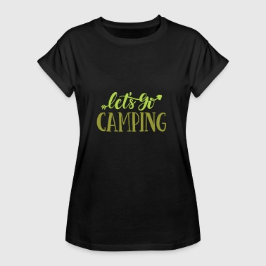 Lets go camping - Camping Shirt - Women's Oversize T-Shirt