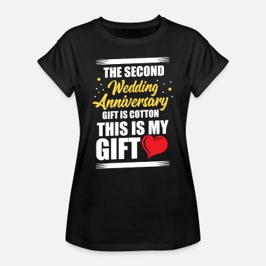 Anniversary Funny Anniversary Second Wedding Anniversary Gift is Cotton - Women's Oversize T-Shirt