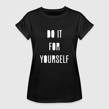do it für yourself quote - Frauen Oversize T-Shirt