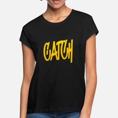 Catcher Catch - Frauen Oversize T-Shirt