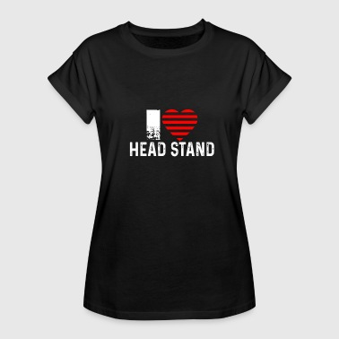 Head Stand I Love Head Stand - Women's Oversize T-Shirt