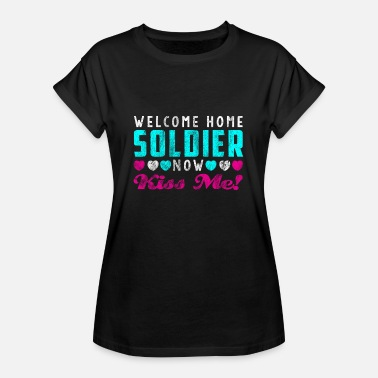 Soldier Welcome home dad shirt gift soldier - Women's Oversize T-Shirt