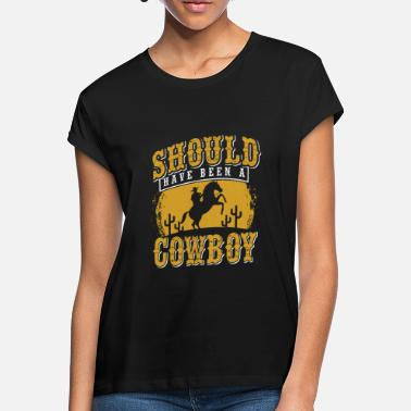 Cowboy cowboy - Women's Loose Fit T-Shirt