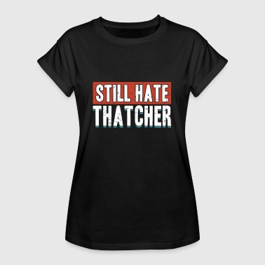 Anti Capitalist Still Hate Thatcher Anti Capitalists Against Gifts - Women's Oversize T-Shirt
