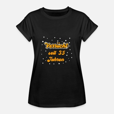 Funny 35th Birthday 35th Birthday Shirt Gift Funny Woman - Women's Oversize T-Shirt