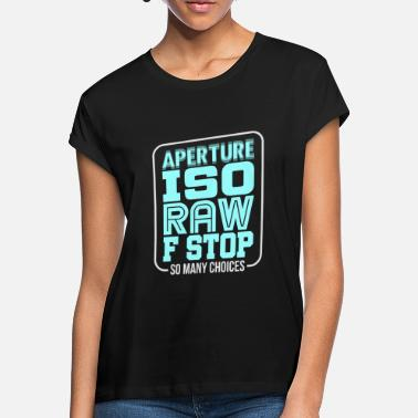 Iso Aperture ISO RAW F Stop - Frauen Oversize T-Shirt