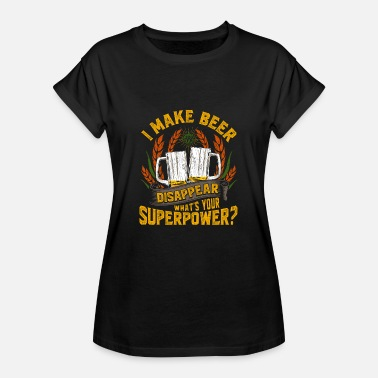 I Make Beer Disappear Whats Your Superpower I Make Beer Disappear, What's Your Superpower? - Women's Oversize T-Shirt