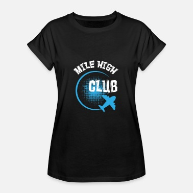 High Sex Mile High Club Sex Gift Shirt - T-shirt oversize Femme