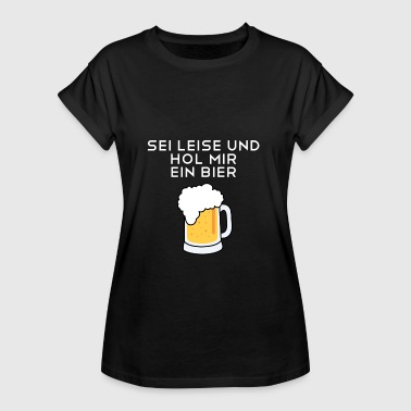 Saucy Be quiet and get me a beer saucy husband - Women's Oversize T-Shirt