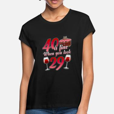 Birthday 40th Birthday funny gift for the 40th Birthday - Women's Loose Fit T-Shirt