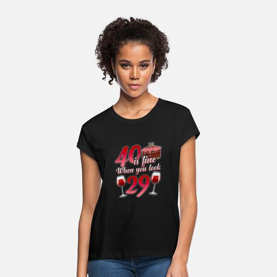Birthday T-Shirts - 40th Birthday funny gift for the 40th Birthday - Women's Loose Fit T-Shirt black