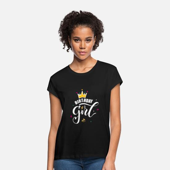 Birthday T-Shirts - Birthday Girl - girl of the day - Women's Loose Fit T-Shirt black