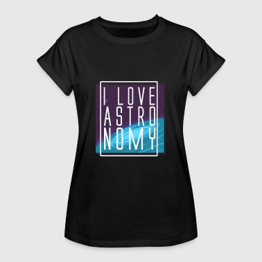 Yes Love Yes, I love astronomy. - Women's Oversize T-Shirt