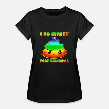 Poop Cute Cute & Funny I Do Infact Poop Rainbows - Women's Oversize T-Shirt