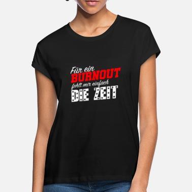 Suchbegriff Burnout Spruche Geschenke Online Bestellen Spreadshirt