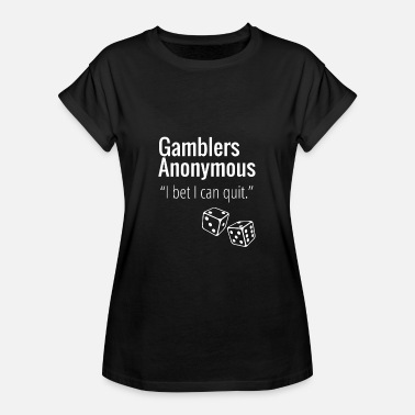 Gambling Addict Player - Gambling Addiction - Dice - Gambling - Women's Oversize T-Shirt
