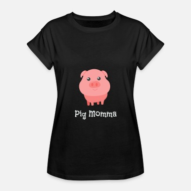 Funny Pig Cute  amp  Funny Pig Momma Mommy Pig Owner - Women  39 . Women s  Loose Fit T-Shirt 25cc04e5e