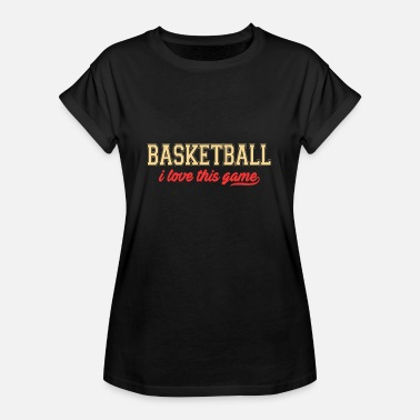 I Love This Game Basket I Love This Game - Maglietta ampia da donna