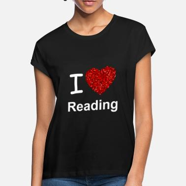 Read I Love Reading - Women's Loose Fit T-Shirt