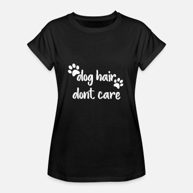 Dog Paw Dog paws and dog hair - Women's Loose Fit T-Shirt