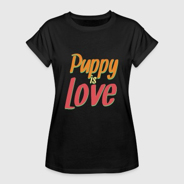 Puppy is Love - Women's Oversize T-Shirt