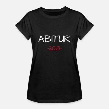 Truant High School 2018 Abitur - Women's Oversize T-Shirt