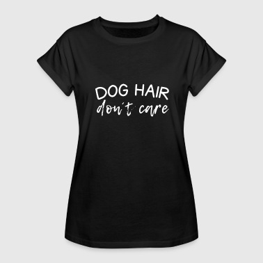 Dog Hair Funny Quote - Women's Oversize T-Shirt