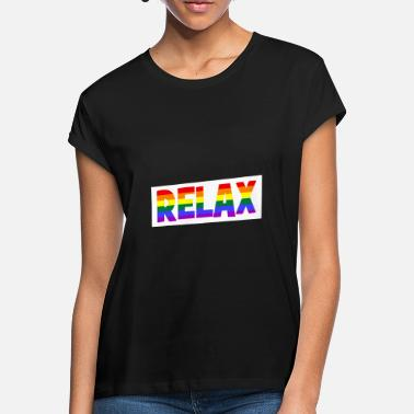 Relaxe RELAX - relax - relax - chill - chill - Women's Loose Fit T-Shirt