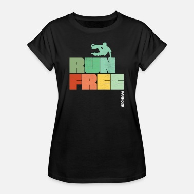 Parkour Free Running Parkour Design - Run Free Parkour - Women's Oversize T-Shirt