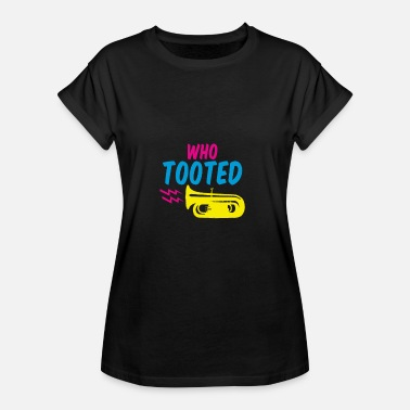Tooting Who Tooted? - Women's Oversize T-Shirt