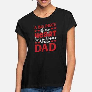 Heart Live A part of my heart lives in Heaven - Papa - Women's Loose Fit T-Shirt