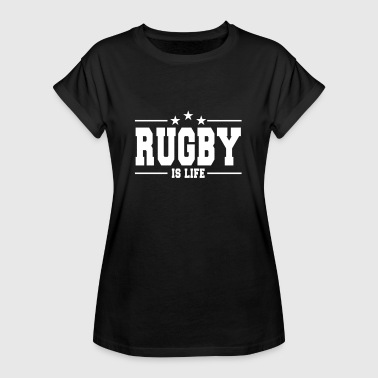 Rugby Americano rugby is life 1 - Camiseta holgada de mujer