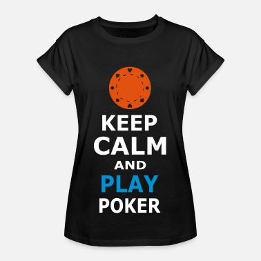 Play Poker KEEP CALM AND PLAY POKER - Women's Oversize T-Shirt