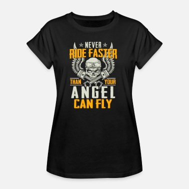 Fly Fast Never ride faster than your angel can fly - Frauen Oversize T-Shirt