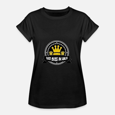 King House The boss in the house - Women's Oversize T-Shirt