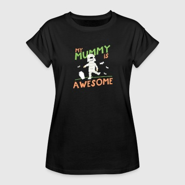 Boy Or Girl My Mummy Is Awesome Halloween For Boys Girls Kids - Vrouwen oversize T-shirt