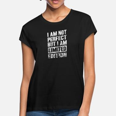Egoist Not Perfect Limited Edition! present - Women's Loose Fit T-Shirt
