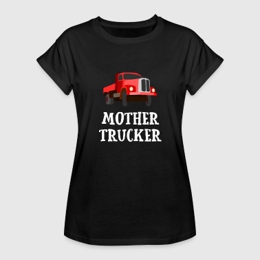Mother trucker truck driver Funny saying gift - Women's Oversize T-Shirt