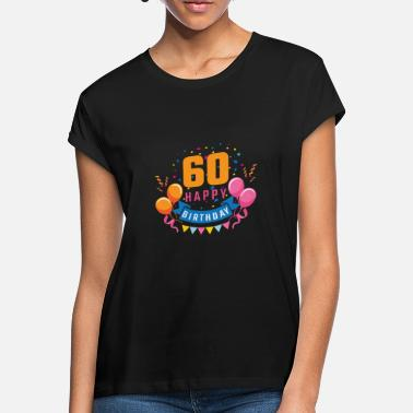 Date Of Birth 60th birthday 60 years Happy Birthday gift - Women's Loose Fit T-Shirt