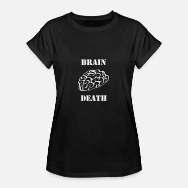 Brain Design nice brain death design - Women's Oversize T-Shirt