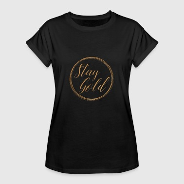 Stay gold - Women's Oversize T-Shirt