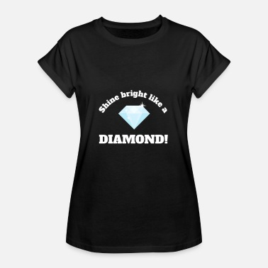 Shine Bright Diamond, Diamond - Shine bright - Women's Oversize T-Shirt