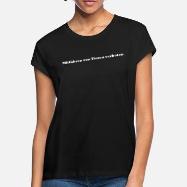 Prohibited Carrying of animals prohibited - Women's Loose Fit T-Shirt