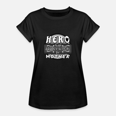 Abbreviation Hero is a abbreviation for mother - Women's Oversize T-Shirt