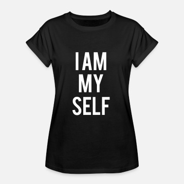Myself Sprüche I am myself - Frauen Oversize T-Shirt