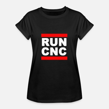 Run Cnc CNC shirt - Women's Oversize T-Shirt