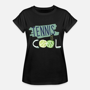 Cool Sports TENNIS IS COOL SPORT FIT - Women's Oversize T-Shirt