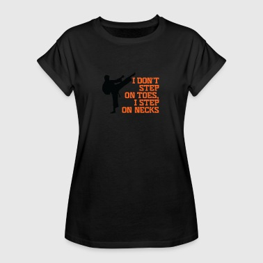 Step Brother I Don't Step On Toes, I Step On Necks! - Women's Oversize T-Shirt